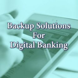 Backup Solutions For Digital Banking